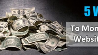 5 ways to monetize your website or blog