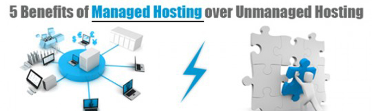 5 benefits of managed hosting over unmanaged hosting