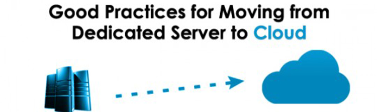 Best Practices for Moving from Dedicated Server to Cloud