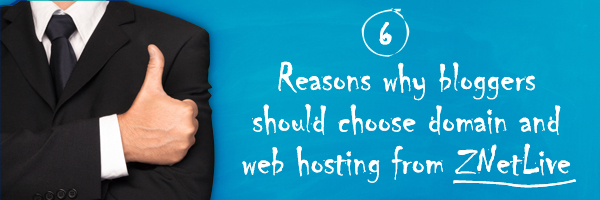 Why buy domain anmd web hosting from ZNetLive for your blog