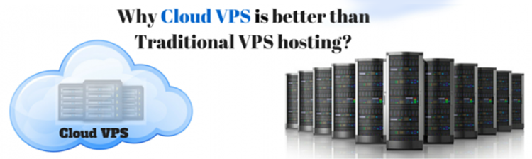 Why Cloud VPS is better than  traditional VPS hosting?