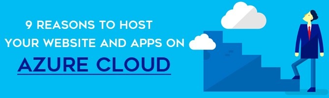 9 Reasons to host your website and apps on Azure Cloud