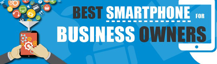Which is the best smartphone for business professionals and business owners for maximizing productivity?
