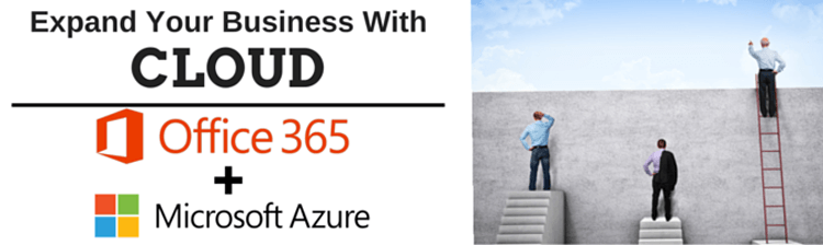Expand your business with Cloud : Office 365 & Microsoft Azure