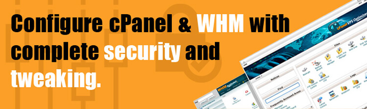 Configure cPanel & WHM With Complete Security And Tweaking