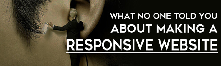 What No One Told You About Making A Responsive Website?