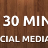 The daily 30-Minute Social Media Exercise for you