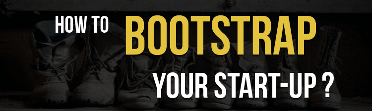 How to build a successful start-up in India while being bootstrapped?