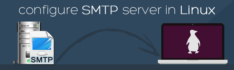 A step by step guide on how to configure SMTP server in Linux