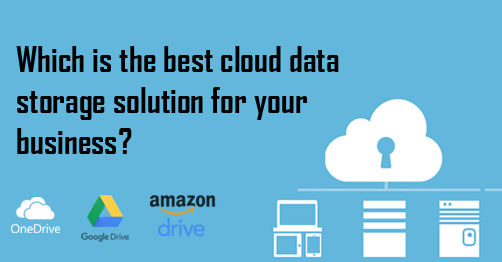 Which is the best cloud data storage solution for businesses for Cloud document storage for business