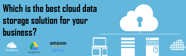 Which is the best cloud data storage solution for your business?