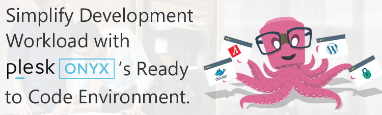 Simplify development workload with Plesk Onyx's ready to code environment