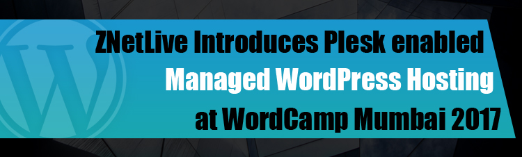 ZNetLive Introduces Plesk WordPress Toolkit 2.0 enabled Managed WordPress Hosting at WordCamp Mumbai 2017