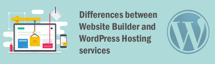 Differences between Website Builder and WordPress Hosting services