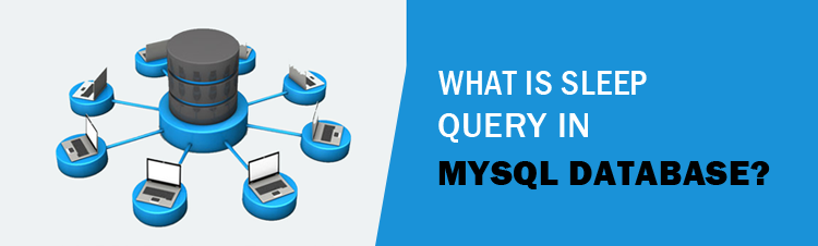 What is Sleep Query in MySQL Database?