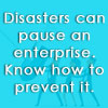 Disasters can pause an enterprise. Learn how to prevent that in digital transformation era.