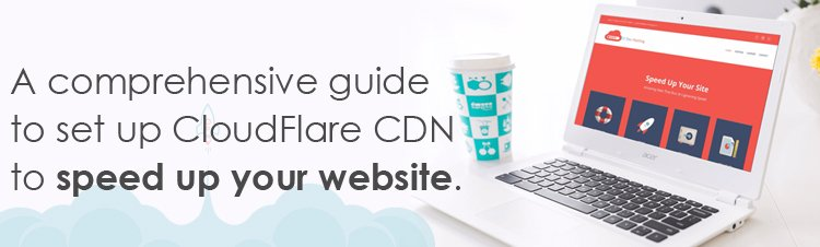 A comprehensive guide to set up CloudFlare CDN to speed up your website.