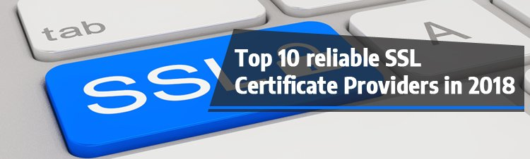 Top 10 reliable SSL Certificate Providers in 2018