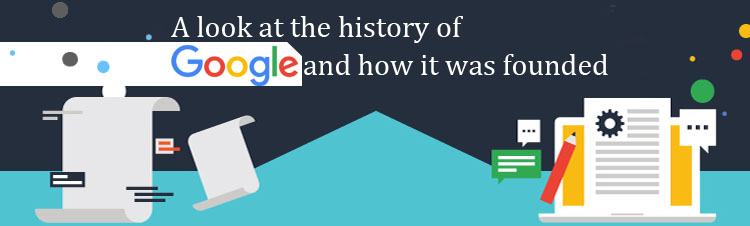 A look at the history of Google and how it was founded