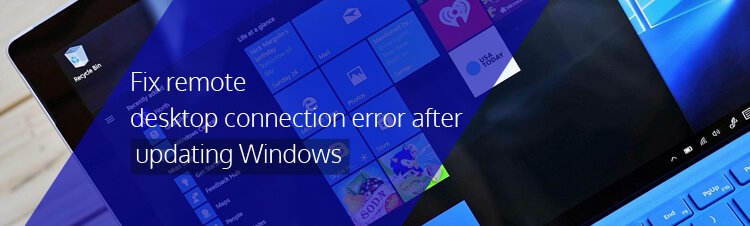 Why am I getting remote desktop connection error after installing Windows CVE-2018-0886 update for CredSSP issue?