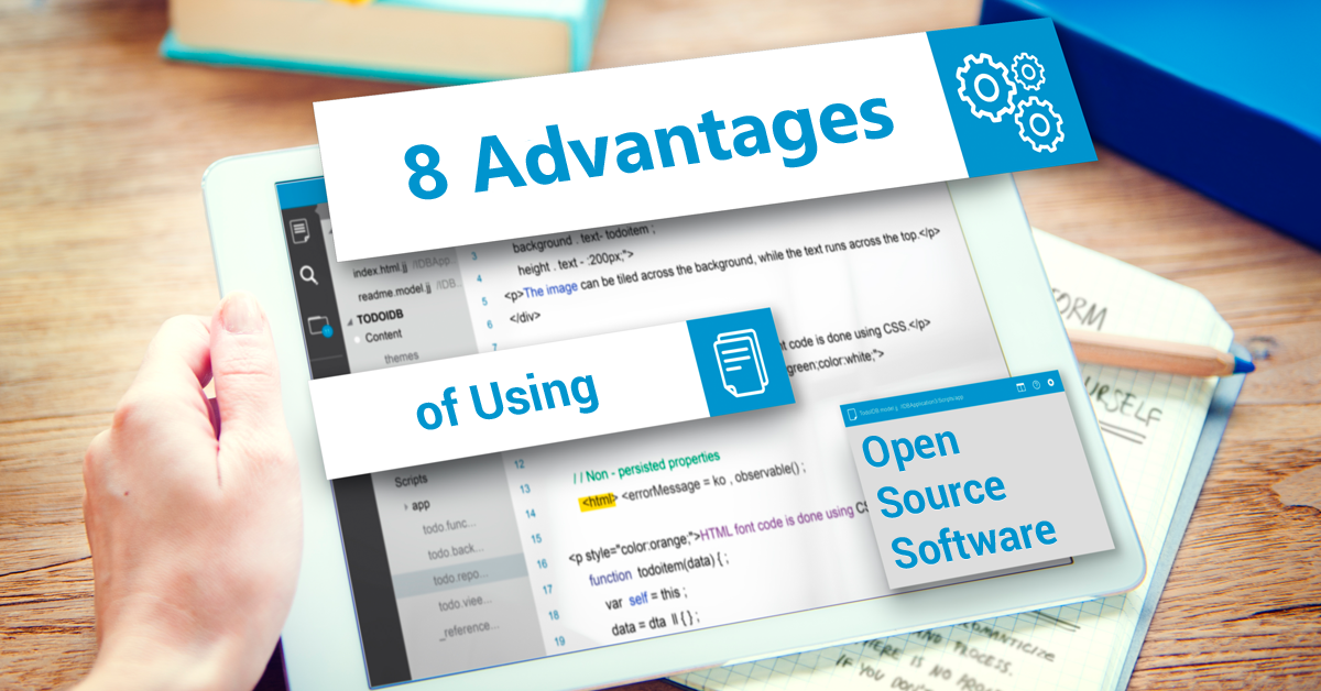 8 Advantages of Using Open Source Software