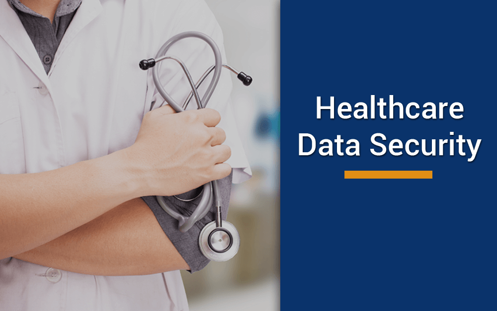 Why data security is the biggest concern of healthcare and how to fix it?