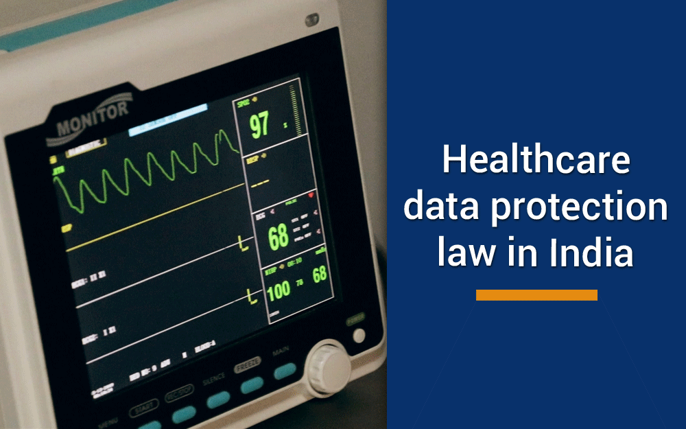 Healthcare data protection law in India