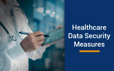 10 healthcare data security measures everyone should implement