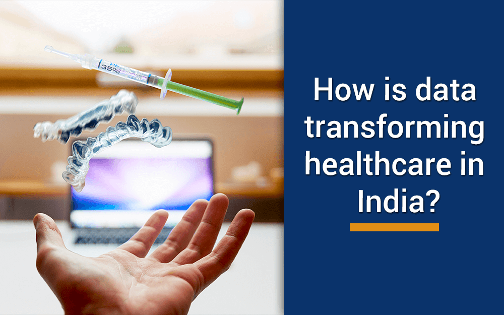 How is Data Transforming Healthcare in India?