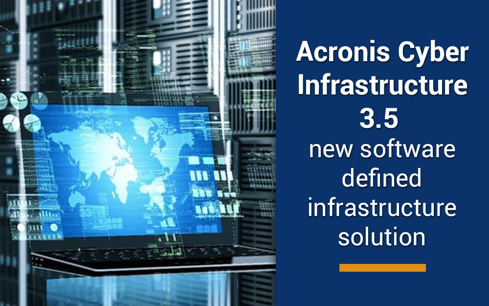 Manage and operate your datacenter easily with Acronis Cyber Infrastructure 3.5
