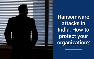 India vulnerable to ransomware attacks: DSCI-PwC report. How to prevent your organization in 2020?