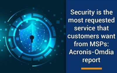 Security is the most requested service that customers want from MSPs: Acronis-Omdia report