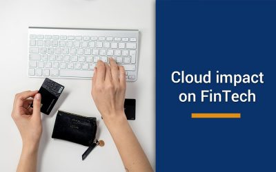How cloud evolution and adoption is transforming the FinTech landscape in 2020?