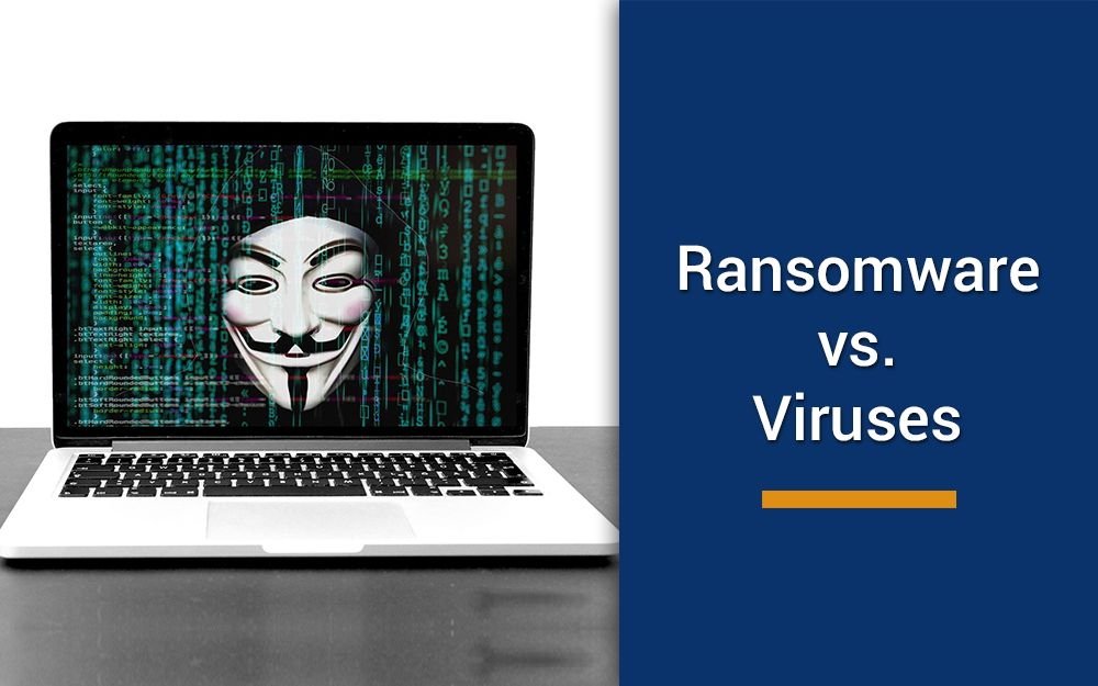 Ransomware and Viruses: Top differences you should know