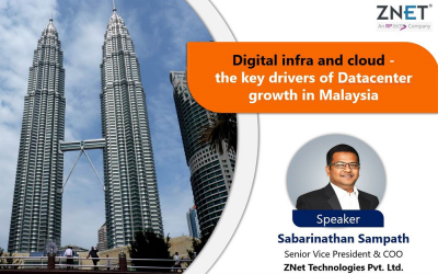 """Digital infra and cloud to be the drivers of datacenter growth in Malaysia"" – Sabarinathan Sampath, SVP & COO, ZNet"