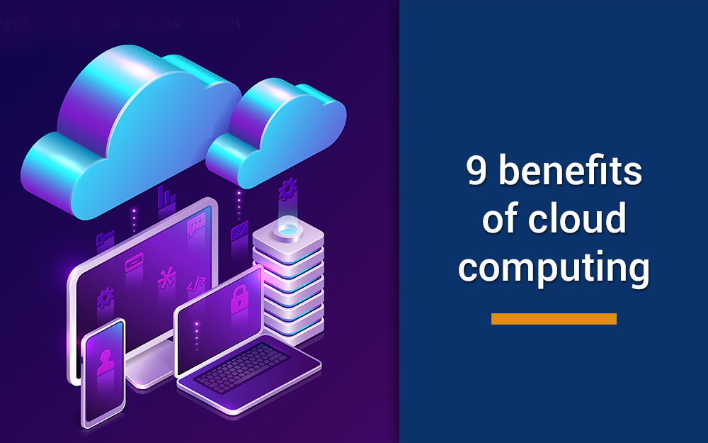 9 benefits of Cloud Computing everyone should know