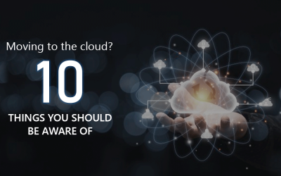 Moving to the cloud: Here are 10 things you should be aware of